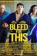 Bleed for this - Vivo per combattere